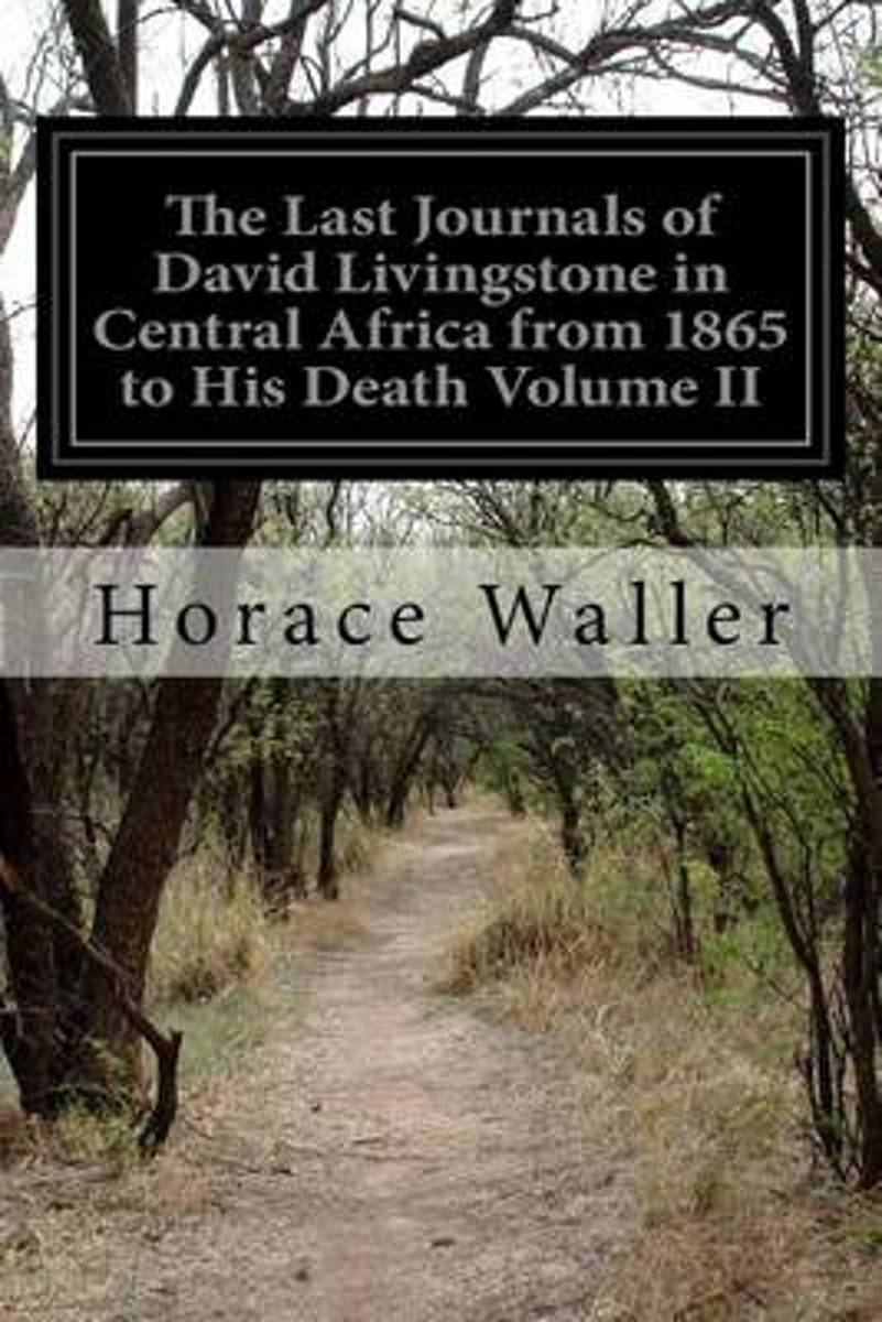 The Last Journals of David Livingstone in Central Africa