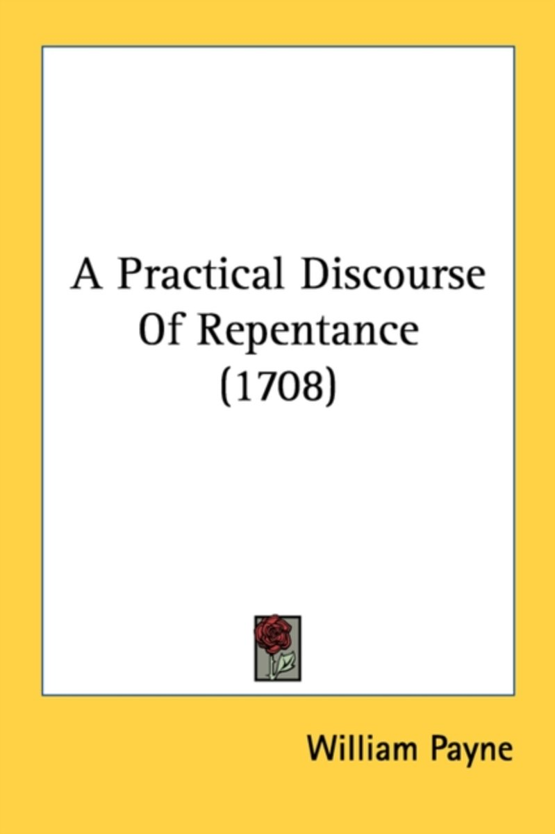 A Practical Discourse of Repentance (1708)