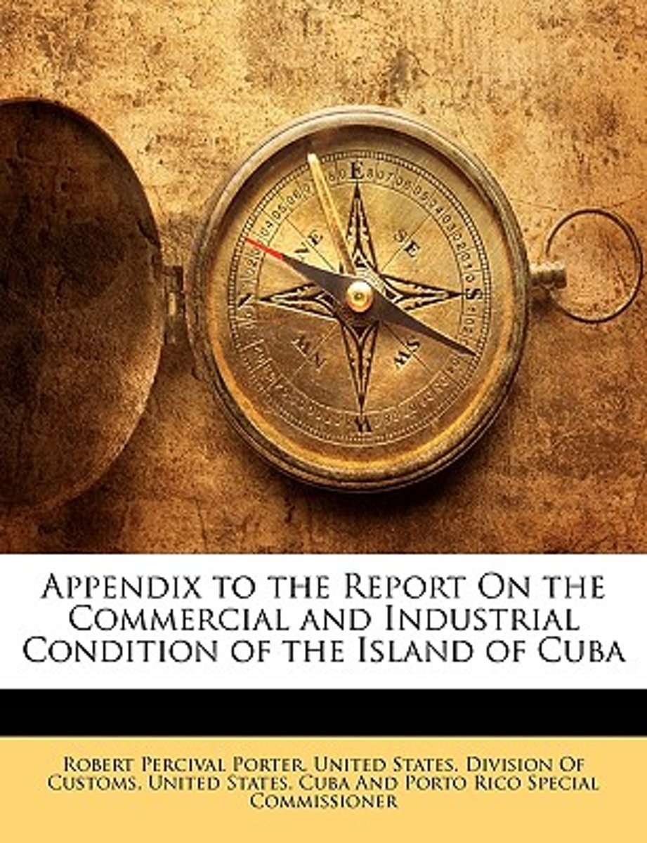 Appendix to the Report on the Commercial and Industrial Condition of the Island of Cuba