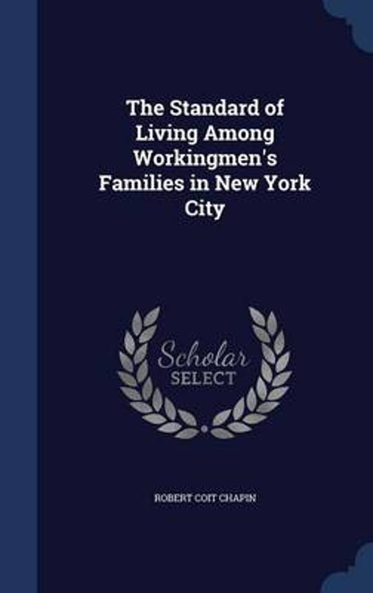 The Standard of Living Among Workingmen's Families in New York City