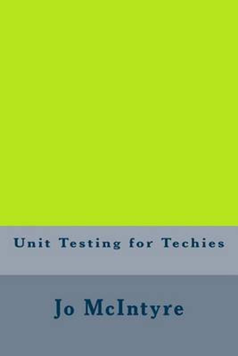 Unit Testing for Techies
