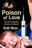Poison of Love Are We Frying Our Children's Brains?