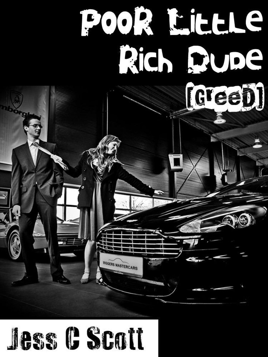 Poor Little Rich Dude (Greed)