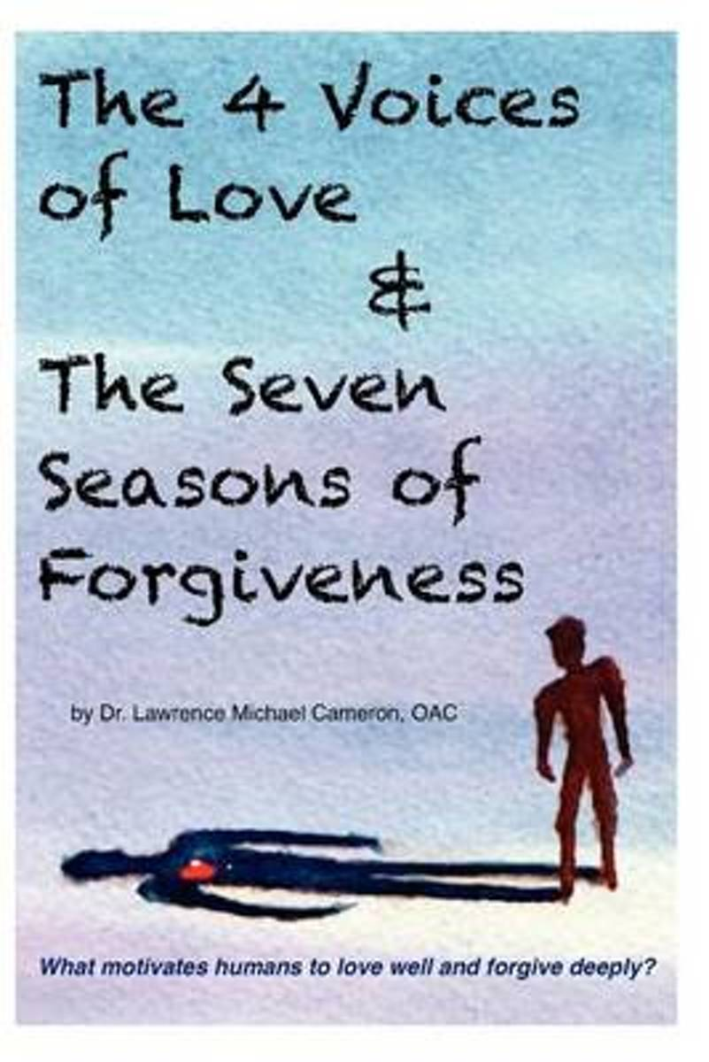 The 4 Voices of Love & the Seven Seasons of Forgiveness