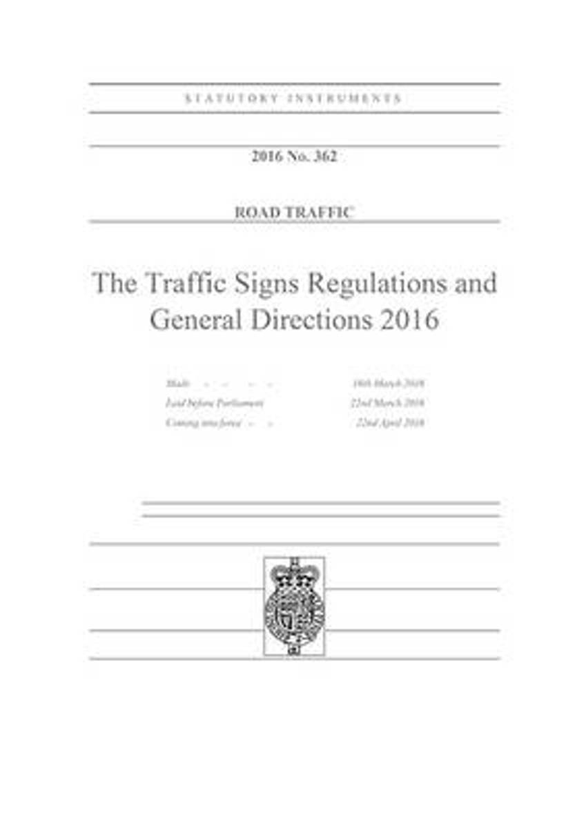 The Traffic Signs Regulations and General Directions 2016