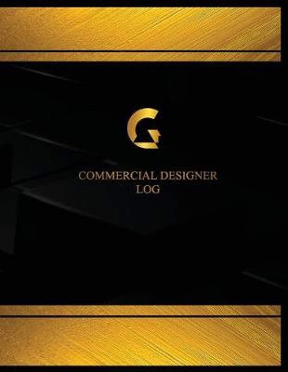 Commercial Designer Log (Log Book, Journal - 125 Pgs, 8.5 X 11 Inches)