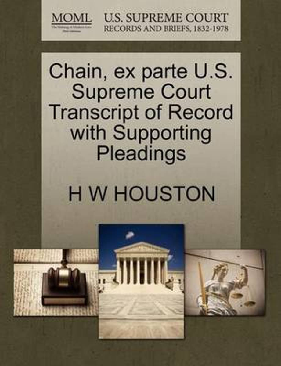Chain, Ex Parte U.S. Supreme Court Transcript of Record with Supporting Pleadings