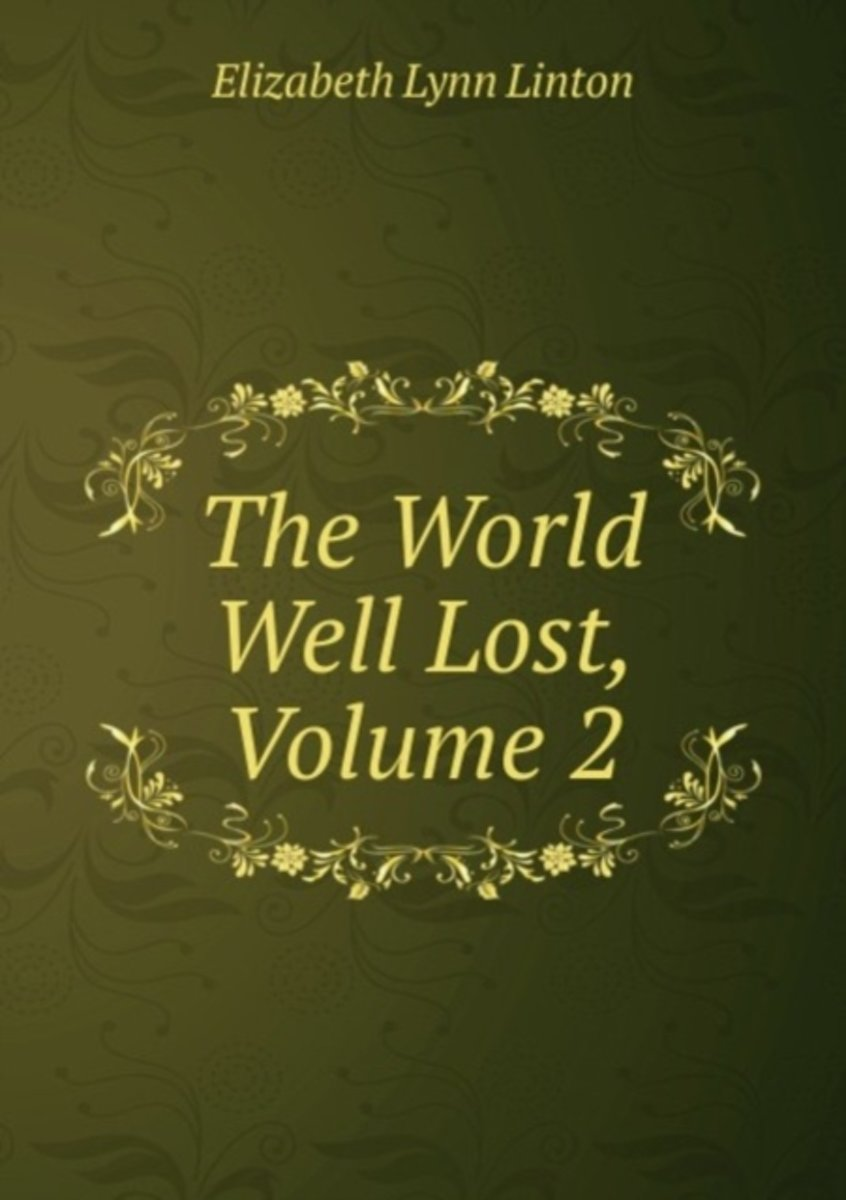 The World Well Lost, Volume 2