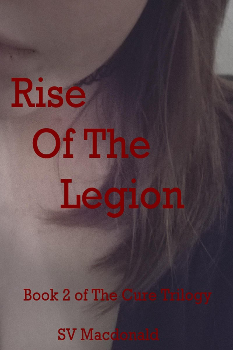 Rise of the Legion: Book 2 of The Cure