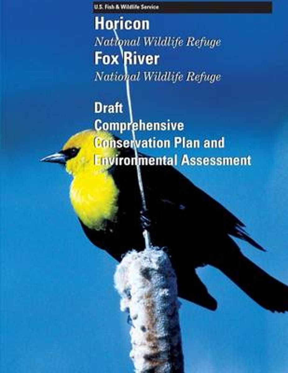 Horicon and Fox River National Wildlife Refuges Draft Comprehensive Conservation Plan and Environmental Assessment