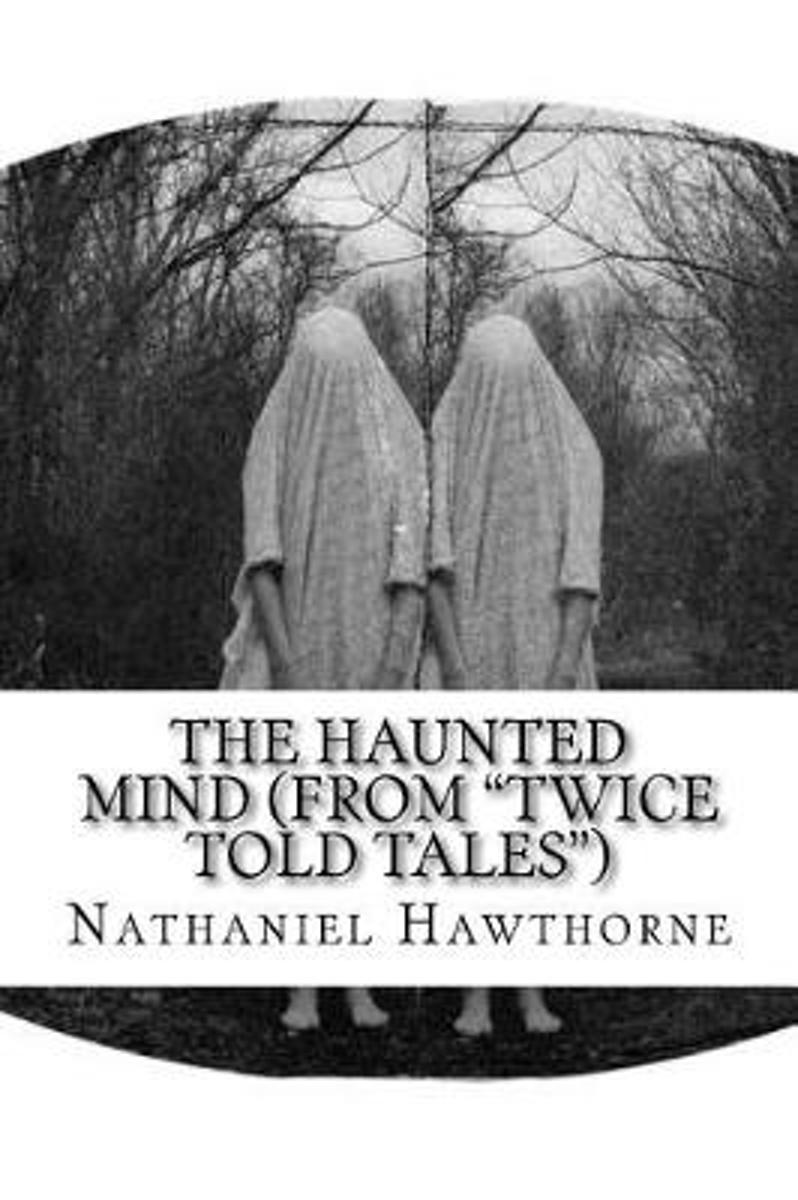 The Haunted Mind (from Twice Told Tales)