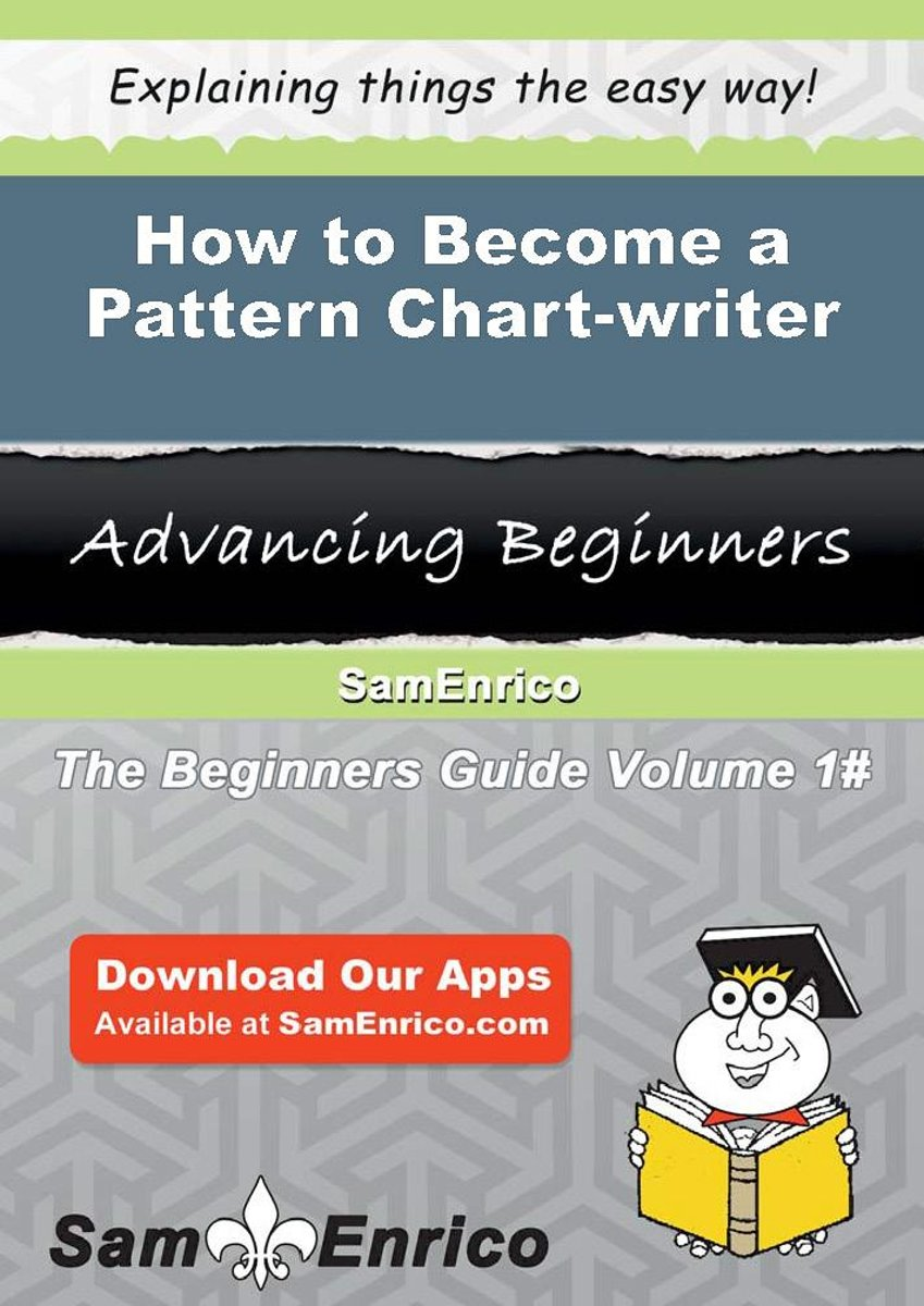 How to Become a Pattern Chart-writer