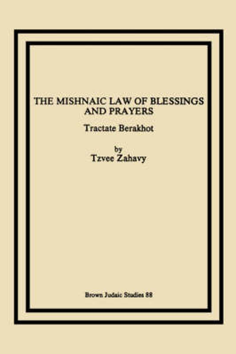 The Mishnaic Law of Blessings and Prayers