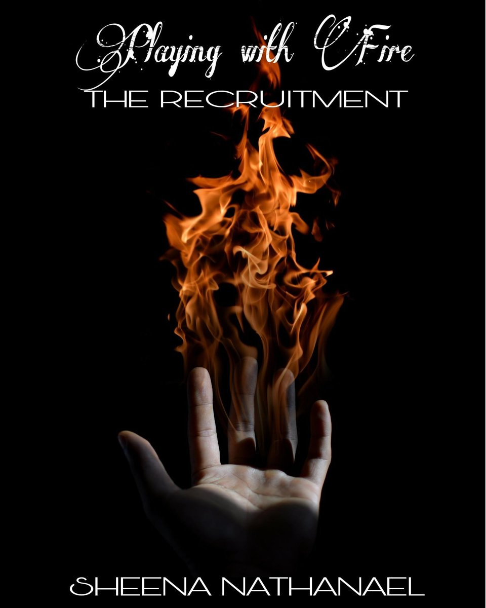 Playing With Fire: The Recruitment