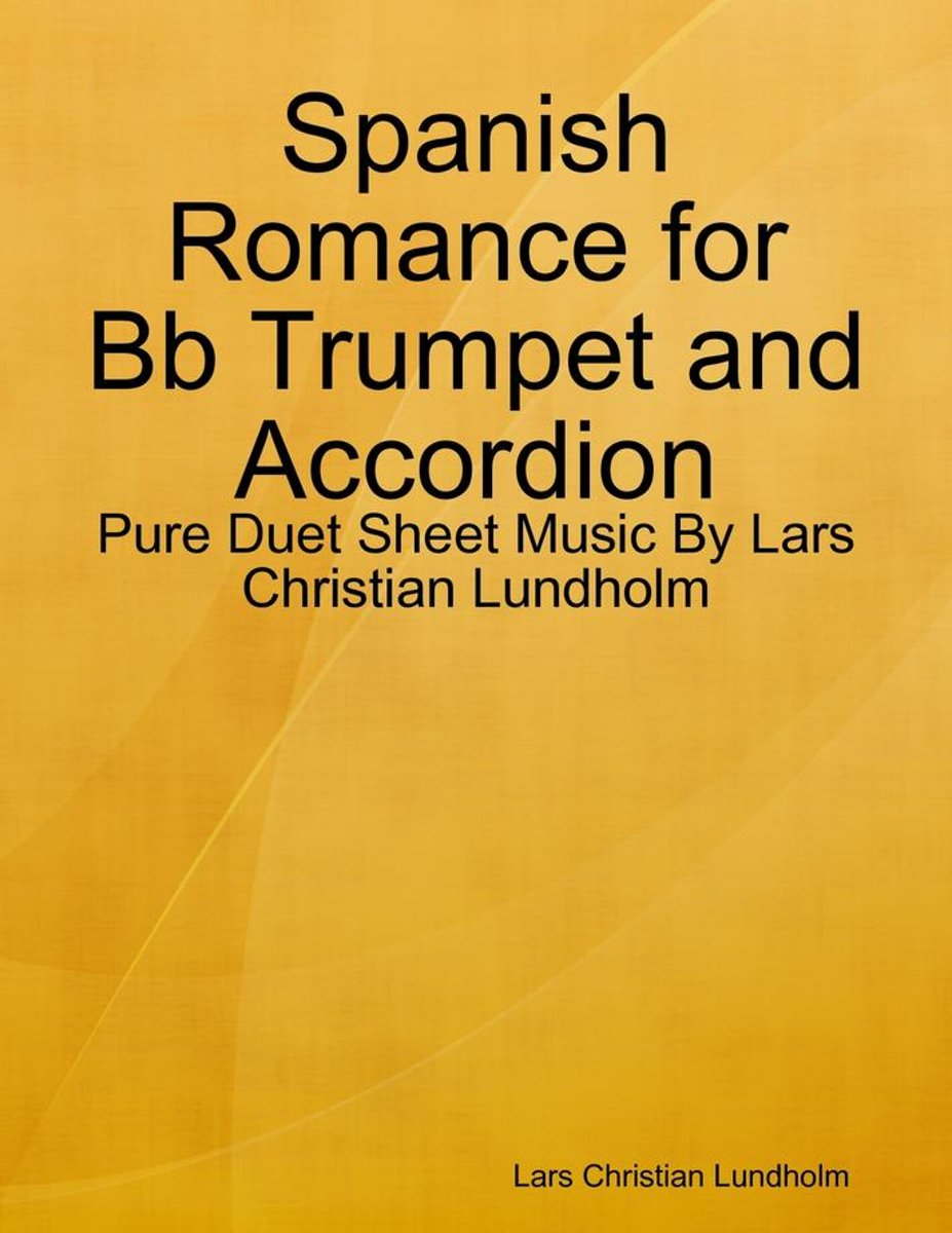 Spanish Romance for Bb Trumpet and Accordion - Pure Duet Sheet Music By Lars Christian Lundholm