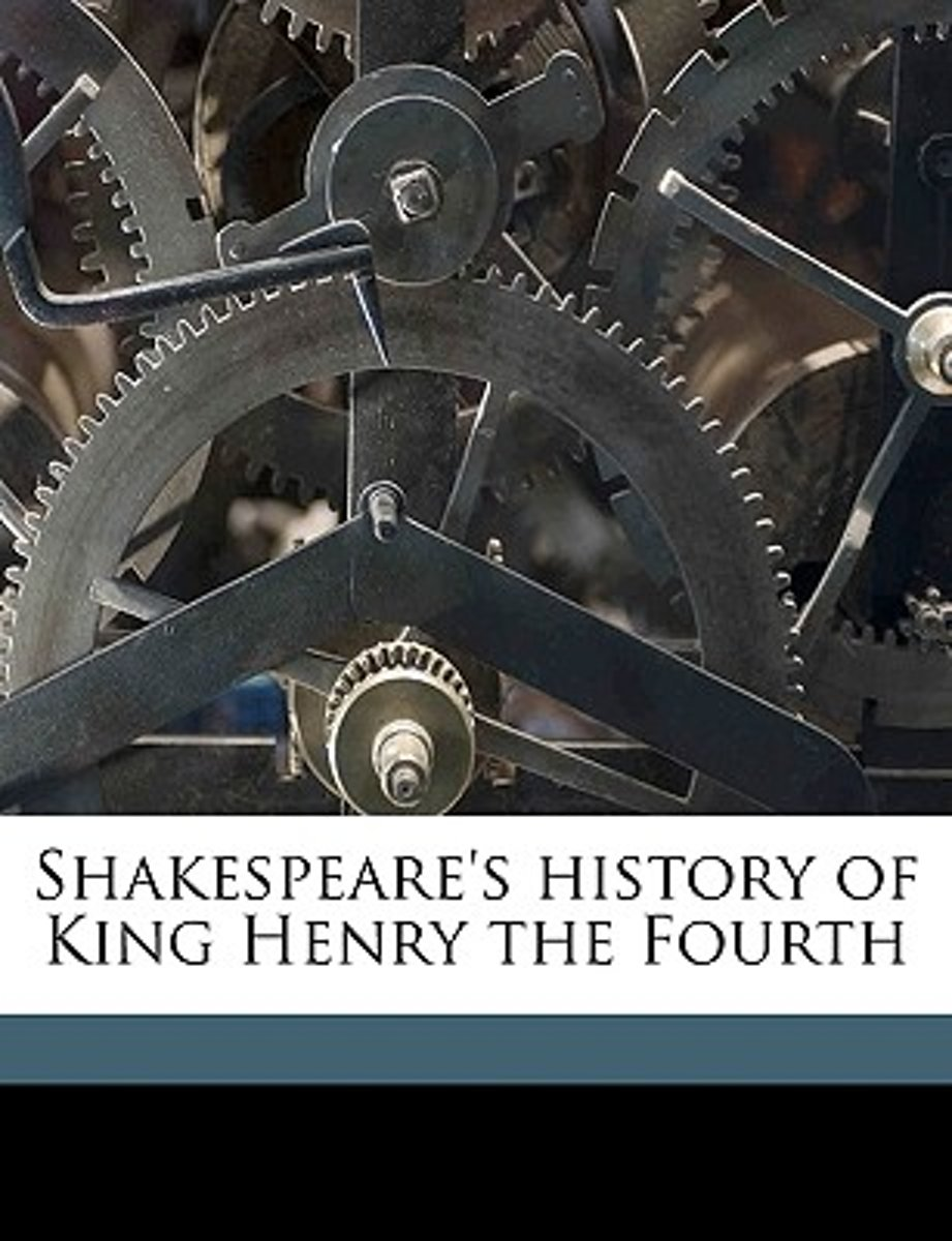Shakespeare's History of King Henry the Fourth Volume 1