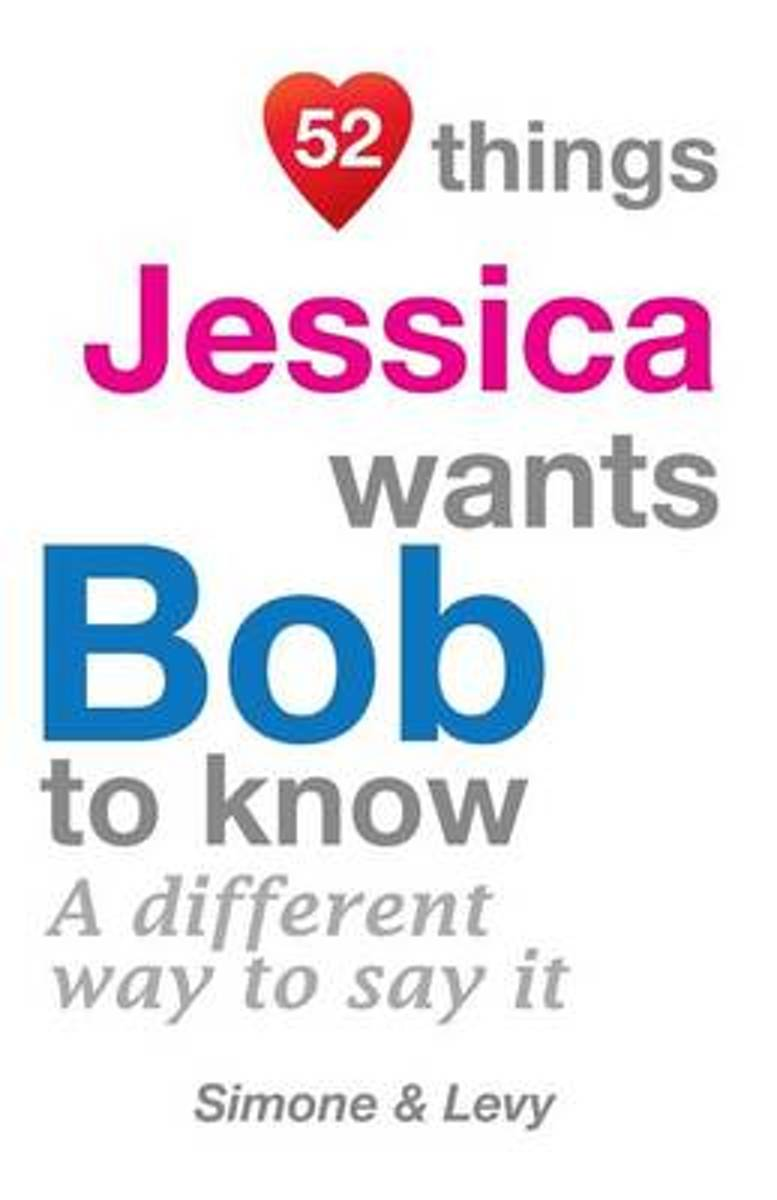 52 Things Jessica Wants Bob to Know