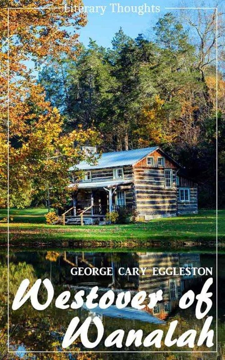 Westover of Wanalah (George Cary Eggleston) (Literary Thoughts Edition)