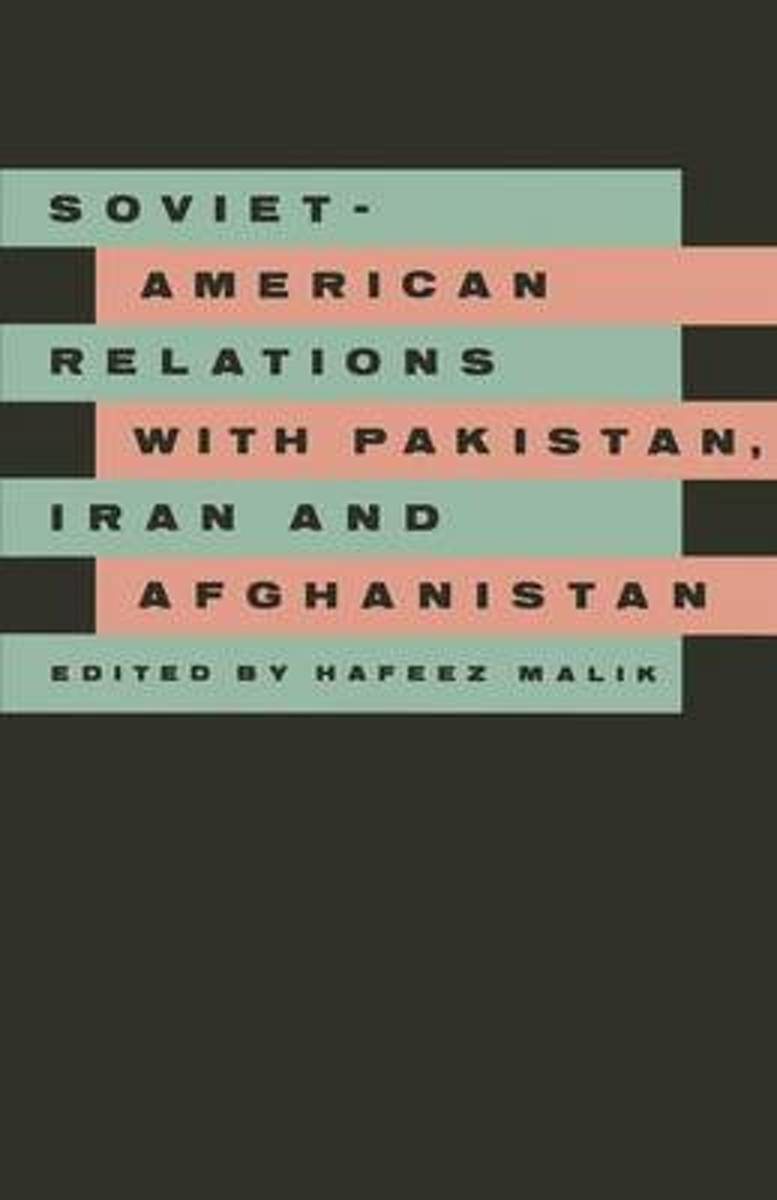 Soviet-American Relations with Pakistan, Iran and Afghanistan