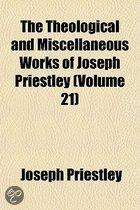 the Theological and Miscellaneous Works of Joseph Priestley (Volume 21)