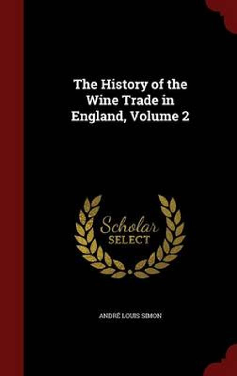 The History of the Wine Trade in England; Volume 2