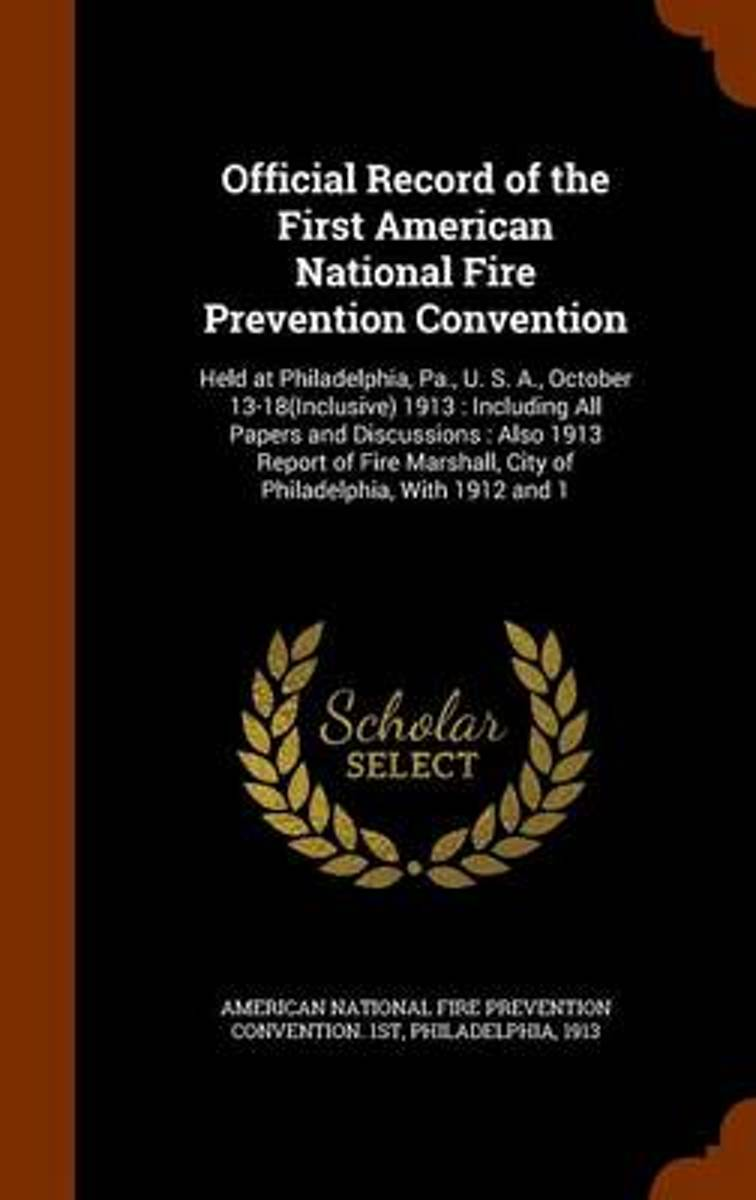 Official Record of the First American National Fire Prevention Convention