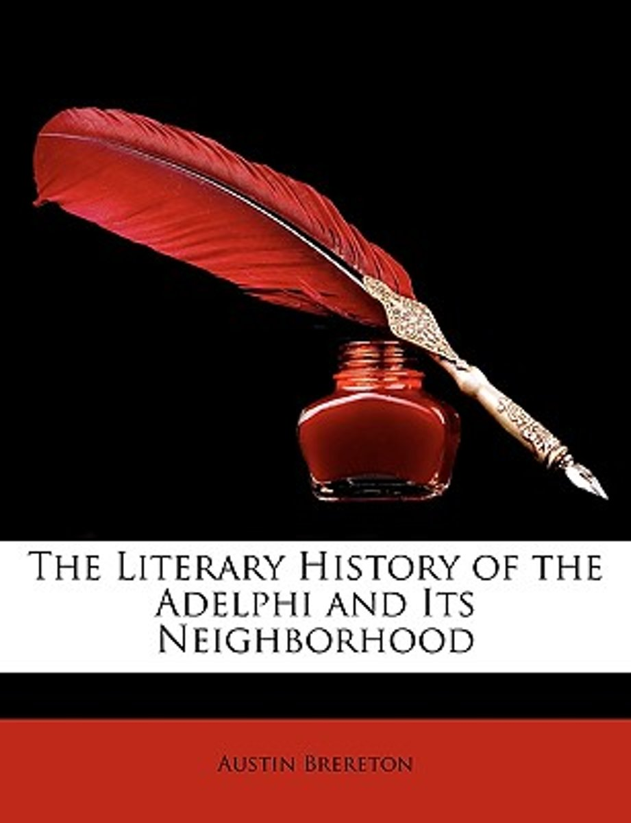 The Literary History of the Adelphi and Its Neighborhood