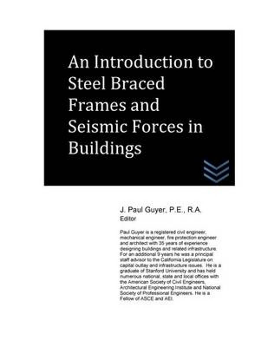 An Introduction to Steel Braced Frames and Seismic Forces in Buildings