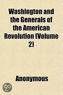Washington and the Generals of the American Revolution (Volume 2); Complete in Two Volumes, with Sixteen Portraits on Steel, from Original