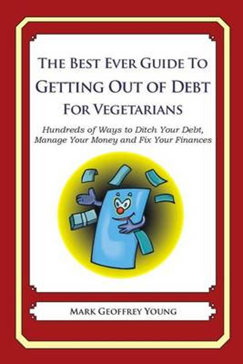 The Best Ever Guide to Getting Out of Debt for Vegetarians