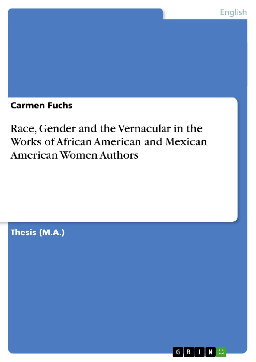 Race, Gender and the Vernacular in the Works of African American and Mexican American Women Authors