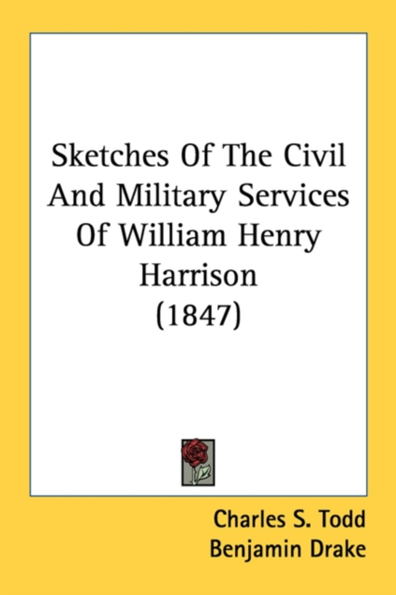 Sketches of the Civil and Military Services of William Henry Harrison (1847)