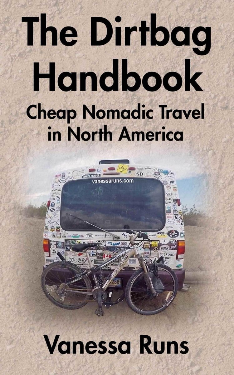The Dirtbag Handbook: Cheap Nomadic Travel in North America
