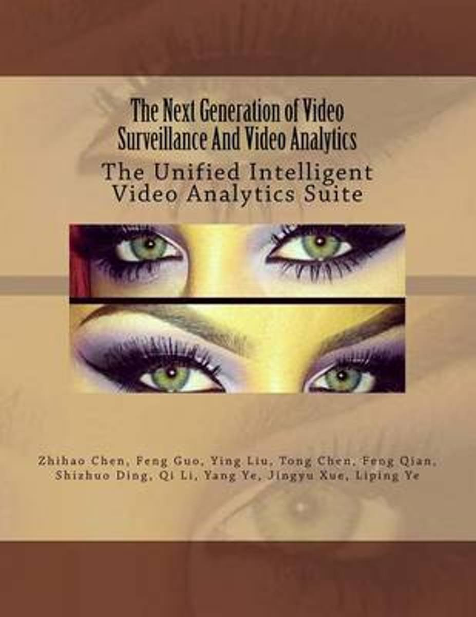 The Next Generation of Video Surveillance and Video Analytics