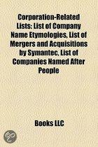 Corporation-Related Lists: List Of Company Name Etymologies, List Of Mergers And Acquisitions By Symantec, List Of Companies Named After People