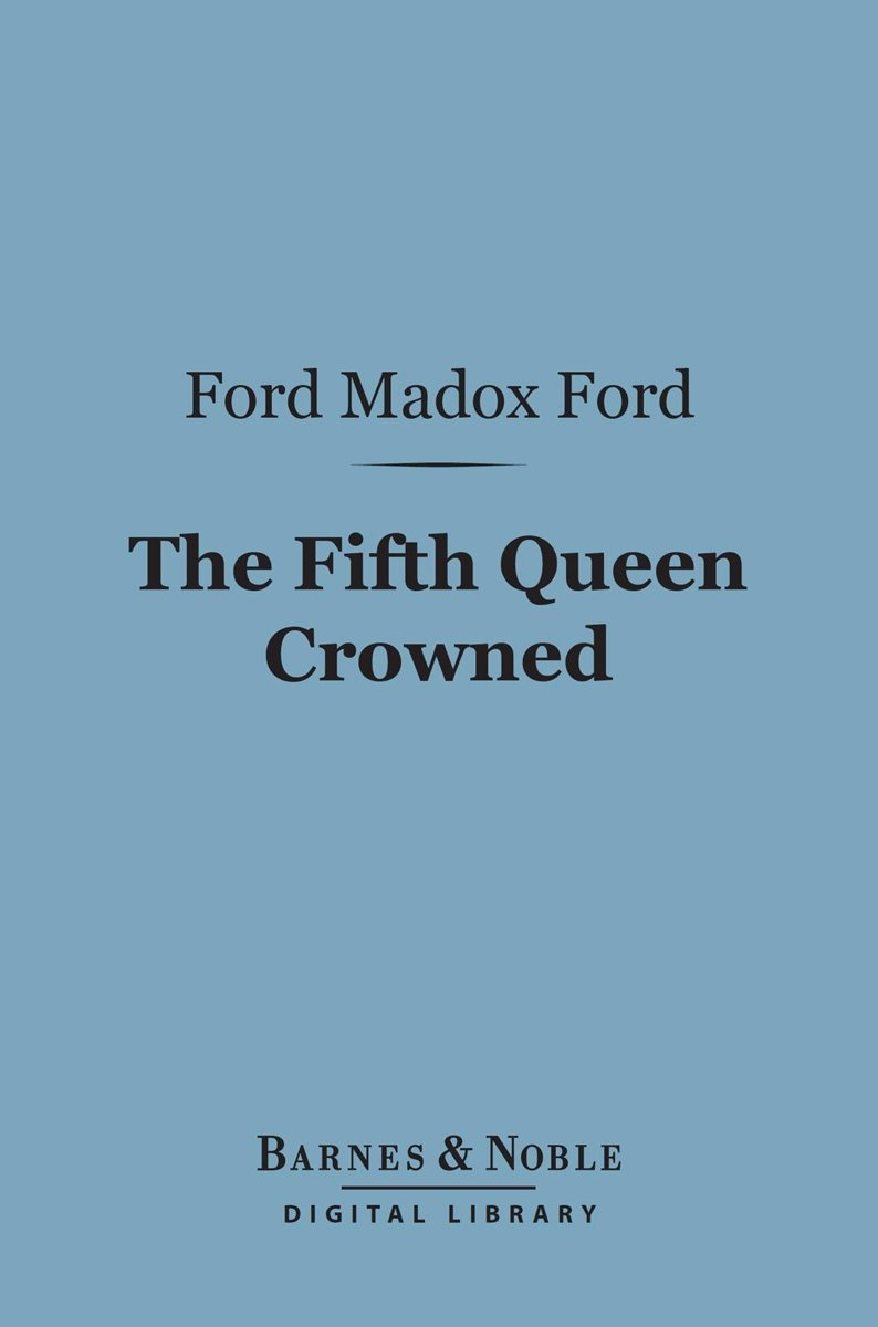 The Fifth Queen Crowned (Barnes & Noble Digital Library)