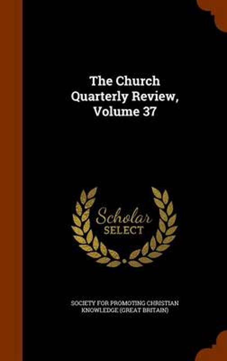 The Church Quarterly Review, Volume 37