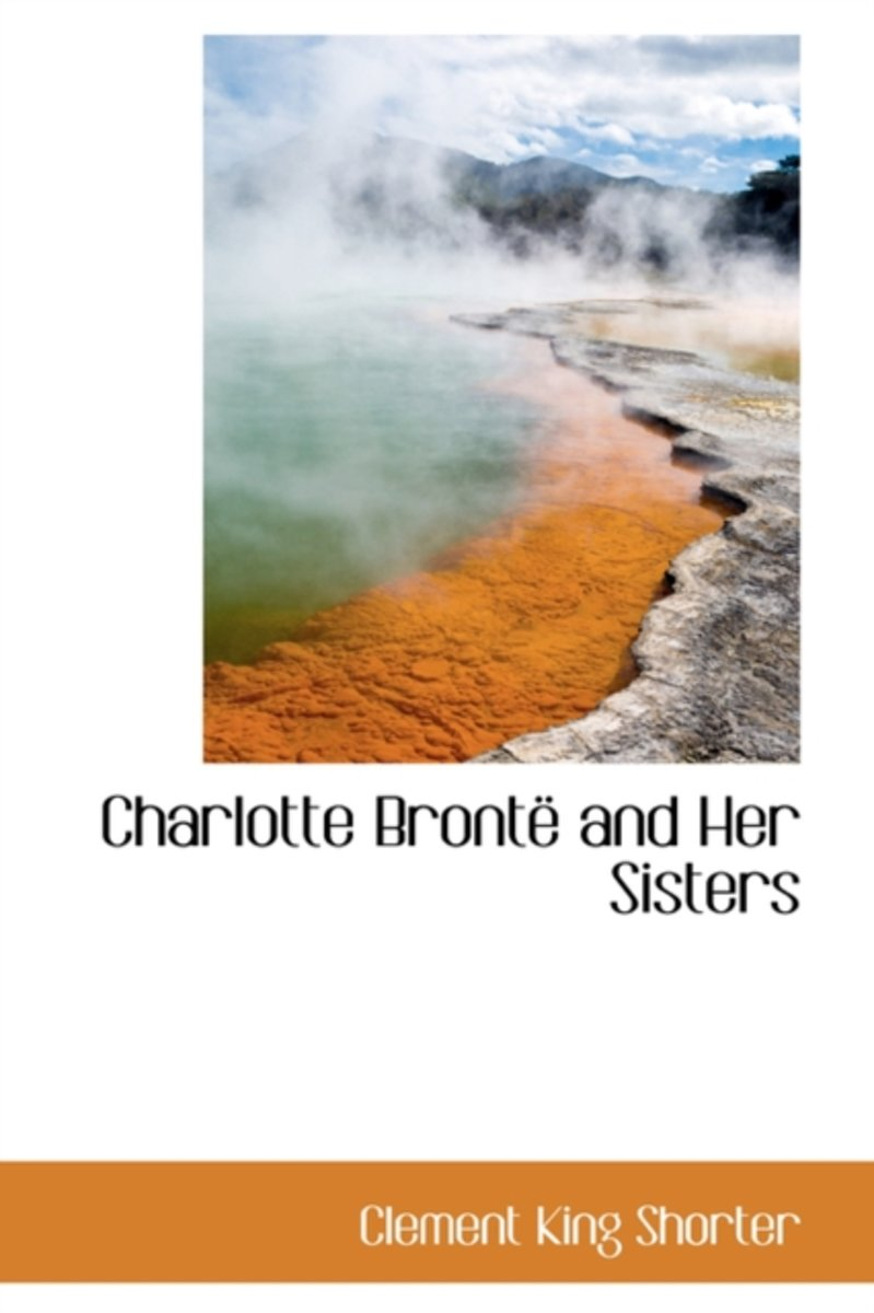 Charlotte Bronte and Her Sisters