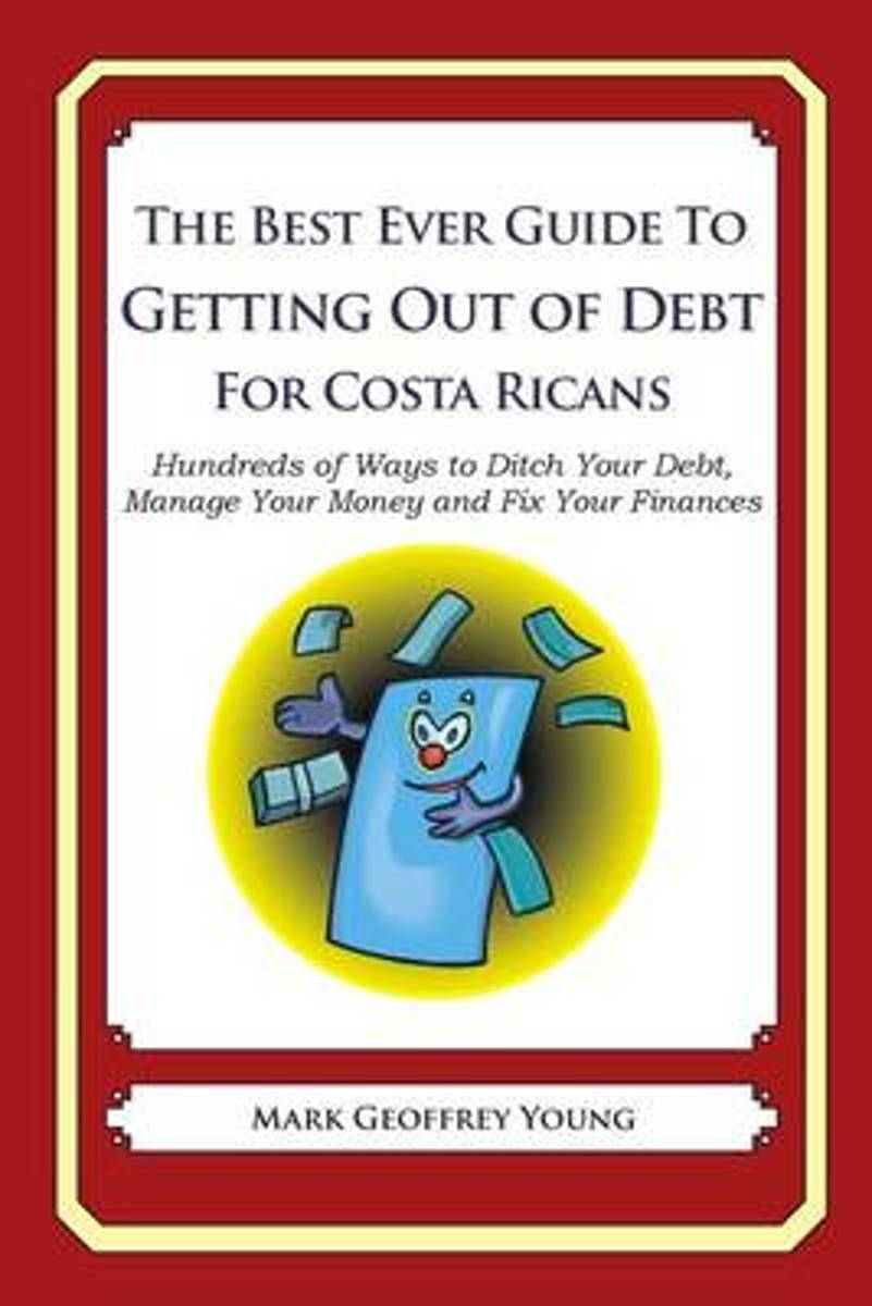 The Best Ever Guide to Getting Out of Debt for Costa Ricans