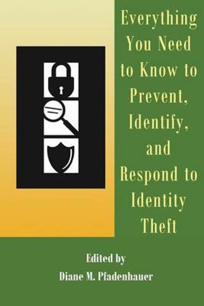 Everything You Need to Know to Prevent, Identify, and Respond to Identity Theft