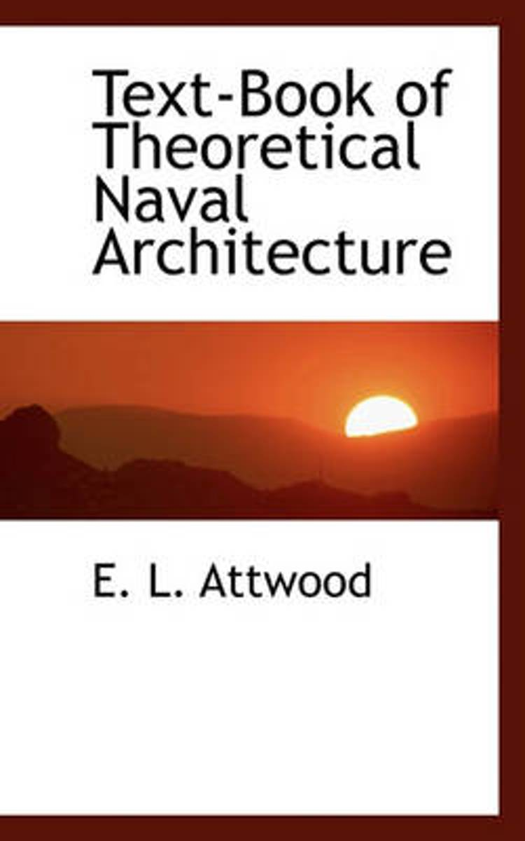 Text-Book of Theoretical Naval Architecture