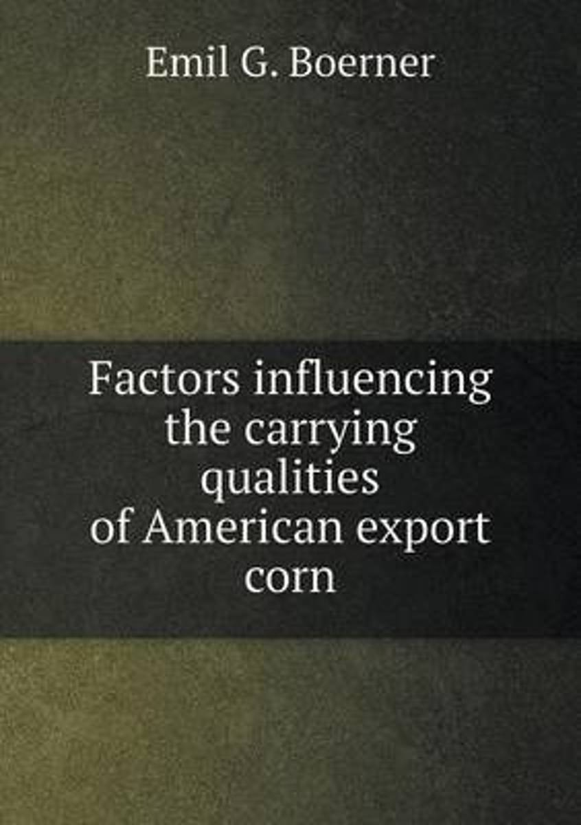Factors Influencing the Carrying Qualities of American Export Corn