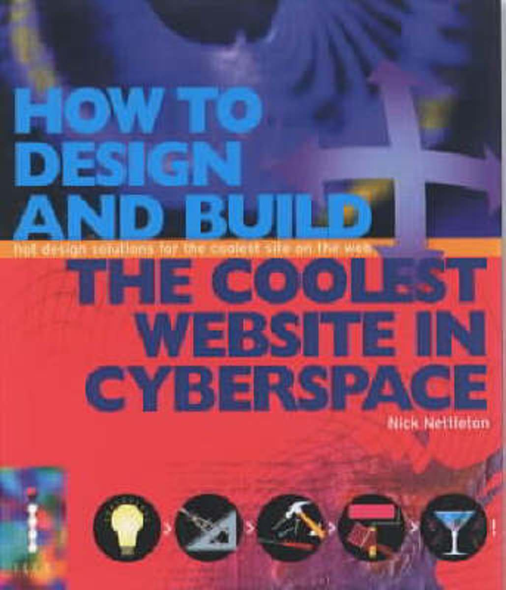 How To Design and Build the Coolest Website in Cyberspace - Hot Design Solutions