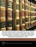 The New Revision Of The Statutes Of The State Of New York
