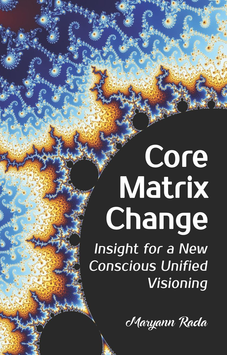 Core Matrix Change: Insight for a New Conscious Unified Visioning