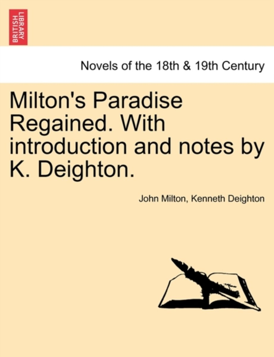 Milton's Paradise Regained. with Introduction and Notes by K. Deighton.