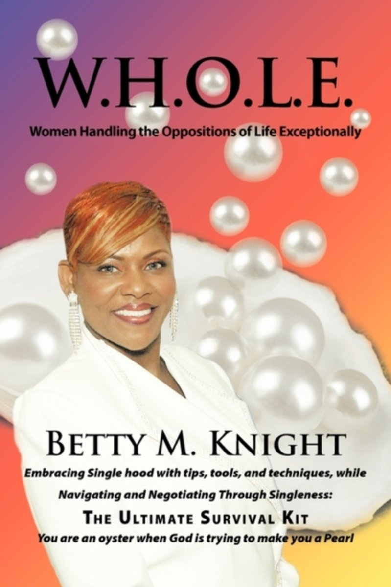 W.H.O.L.E.-Women Handling The Oppositions of Life Exceptionally