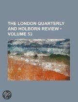 The London Quarterly And Holborn Review (Volume 53)