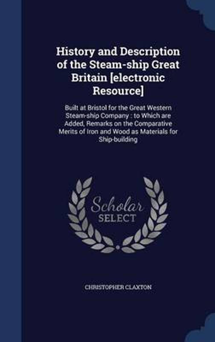 History and Description of the Steam-Ship Great Britain [Electronic Resource]