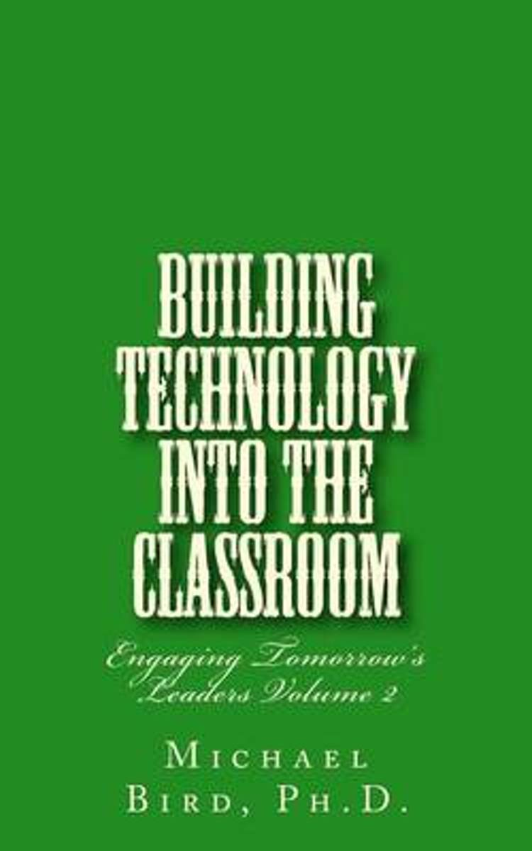 Building Technology Into the Classroom